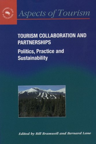 Tourism Collaboration and Partnerships: Politics, Practice and Sustainability (Aspects of Tourism)