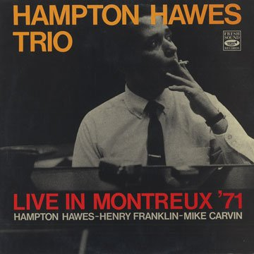 Hampton Hawes Trio - Live in Montreux '71 by Fresh Sound Records