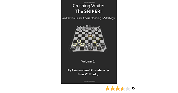 Crushing White: The SNIPER! Volume 1: An Easy To Learn Chess ...