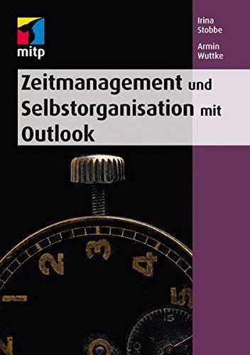 Zeitmanagement Und Selbstorganisation Mit Microsoft Outlook  Mitp Anwendungen