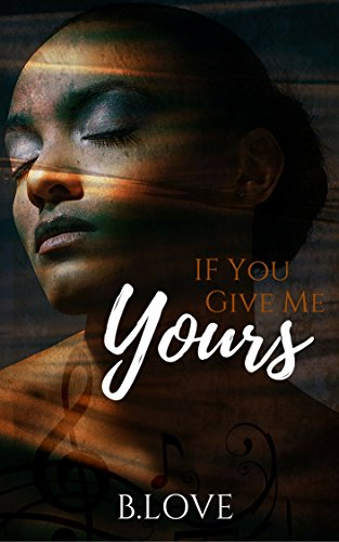 If You Give Me Yours: An Urban Love Story (Memphis Music Series Book ()
