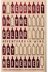 A Hedonist in the Cellar : Adventures in Wine by Jay McInerney(1905-06-28) Hardcover