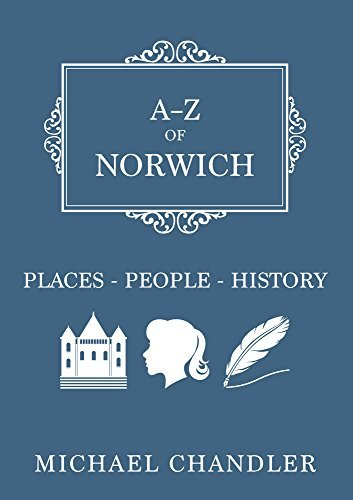 A-Z of Norwich: Places-People-History by Michael Chandler - Shopping Az Chandler