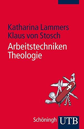 Arbeitstechniken Theologie (Grundwissen Theologie, Band 4170) Taschenbuch – 17. September 2014 Klaus von Stosch Katharina Lammers UTB GmbH 382524170X