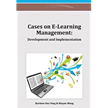 Cases on E-Learning Management: Development and Implementation