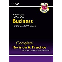 New GCSE Business Complete Revision and Practice - for the Grade 9-1 Course (CGP GCSE Business 9-1 Revision)
