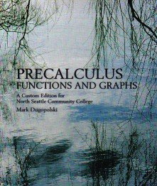 Precalculus: Functions and Graphs A Custom Edition for North Seattle Community College