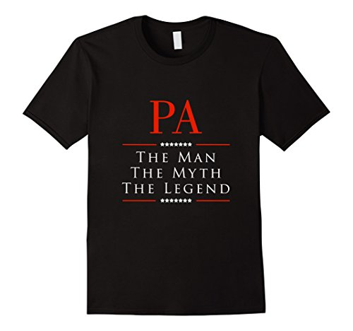 Pa The Man The Myth The Legend Great Gift for PA Tshirt - Male 2XL - Black
