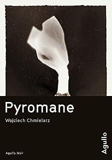 Pyromane [les enquêtes de l'inspecteur Mortka,1], Chmielarz, Wojciech