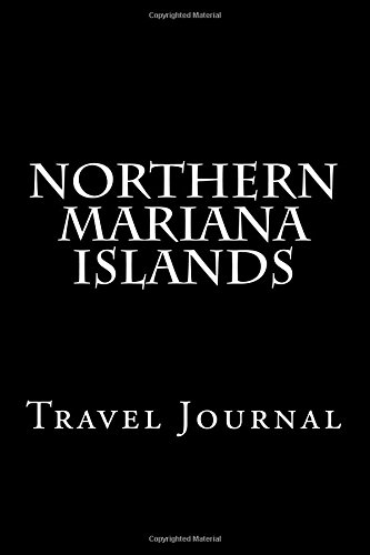 Northern Mariana Islands: Travel Journal