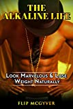 #7: THE ALKALINE LIFE: LOOK MARVELOUS & LOSE WEIGHT NATURALLY