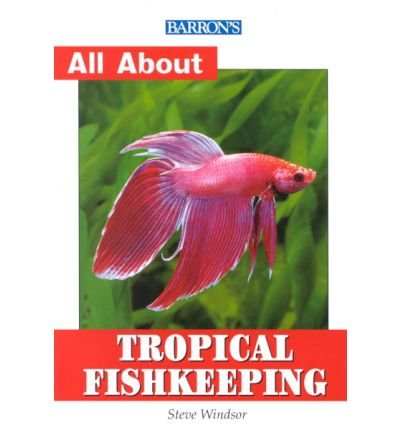 All about Tropical Fish Keeping (All about Your Pet) (Paperback) - Common