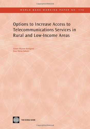 Options to Increase Access to Telecommunications Services in Rural and Low-Income Areas (World Bank Working Papers) pdf epub