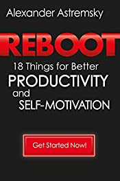 Reboot: 18 Things for Better Productivity and Self-Motivation