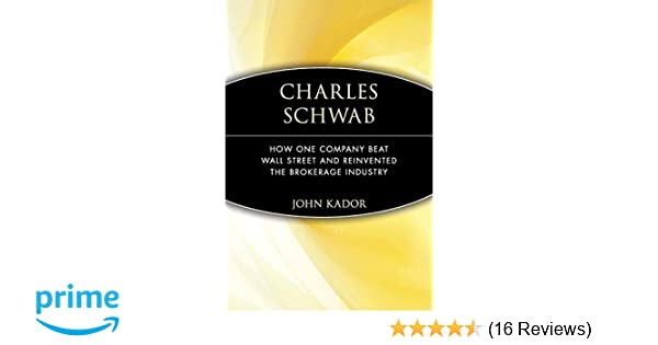 Charles Schwab: How One Company Beat Wall Street and