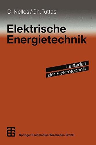 Elektrische Energietechnik (Leitfaden der Elektrotechnik)