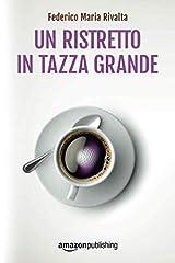 Un ristretto in tazza grande (Riccardo Ranieri's series) (Italian Edition) Paperback