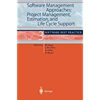 Software Management Approaches: Project Management, Estimation, and Life Cycle Support: Software Best Practice 3
