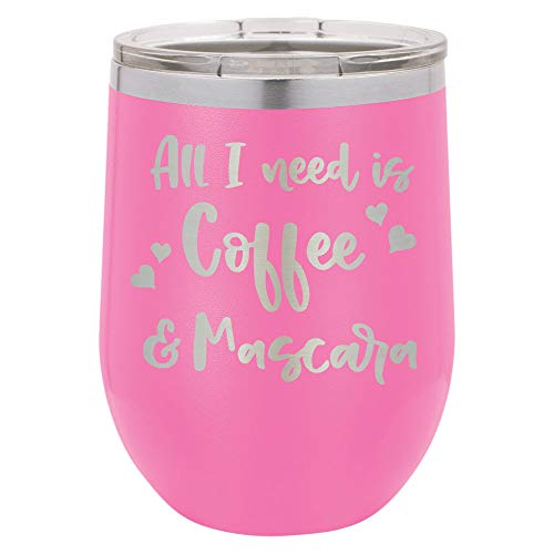 ALL I NEED IS COFFEE AND MASCARA Pink 12 oz Stemless Wine Glass With Lid | Custom Engraved With Funny Quotes and Sayings | Stainless Steel Wine Tumbler | OnlyGifts.com
