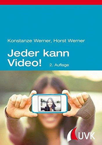 Jeder kann Video!: Filmen für Websites, YouTube und Blogs Taschenbuch – 19. Juni 2013 Konstanze Werner Horst Werner Herbert von Halem Verlag 3744505227