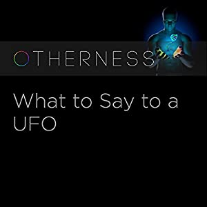 What to Say to a UFO