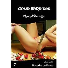 Cena para Dos (Antología Historias de Deseo nº 7) (Spanish Edition)