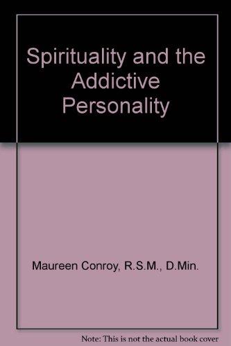 Spirituality and the Addictive Personality