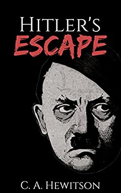 Hitler's Escape: Did Hitler fake his death and escape into Argentina? (Twisted Tale - Short Story Book 14)