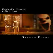 England's Haunted Pubs & Inns Audiobook by steven plant Narrated by sangita chauhan