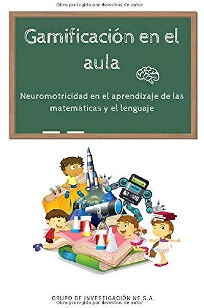 Gamificación en el aula: Amazon.es: Ne.S.A., Grupo de Investigación: Libros
