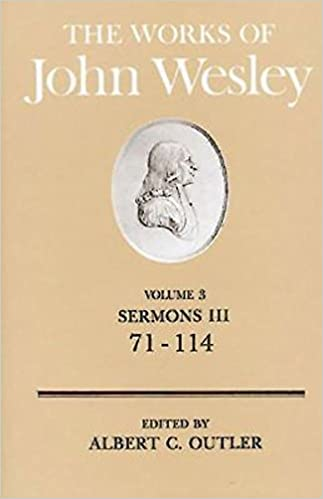 Read The Works of John Wesley Volume 3: Sermons III (71-114) PDF