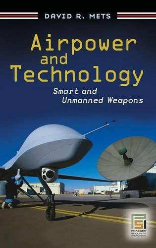 Airpower and Technology: Smart and Unmanned Weapons (Praeger Security International)