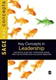 Key Concepts in Leadership (SAGE Key Concepts series) by Gosling, Jonathan, Sutherland, Ian, Jones, Stephanie (2012) Paperback