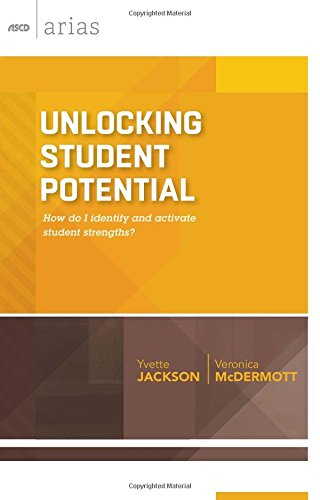 Unlocking Student Potential: How Do I Identify and Activate Student Strengths? (ASCD Arias)