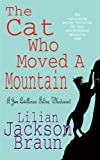 The Cat Who Moved a Mountain (The Cat Who… Mysteries, Book 13): An enchanting feline crime novel for cat lovers everywhere (Jim Qwilleran Feline Whodunnit)