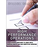 img - for [(High Performance Operations: Leverage Compliance to Lower Costs, Increase Profits, and Gain Competitive Advantage )] [Author: Hillel Glazer] [Nov-2011] book / textbook / text book