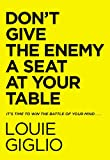 Don't Give the Enemy a Seat at Your Table: It's