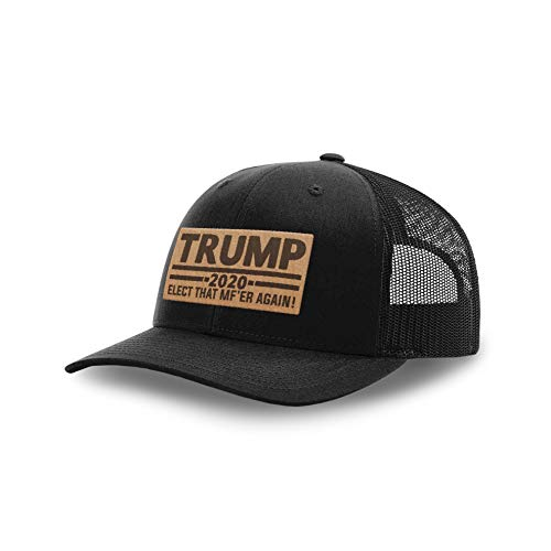 Printed Kicks Trump Hat 2020 Elect That Mfer Again Leather Patch Back Mesh (Black Front/Black Mesh)