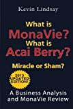 What Is MonaVie? What Is Acai Berry? Miracle or Sham?, Kevin Lindsay, 1483909794