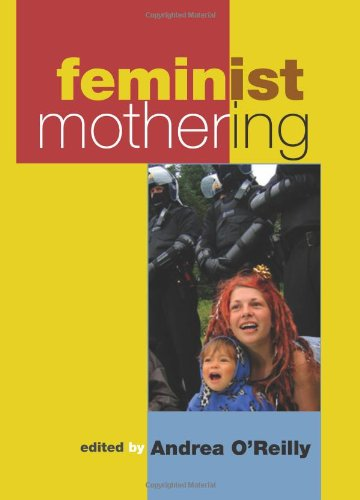Feminist Mothering (Suny Series in Feminist Criticism & Theory)