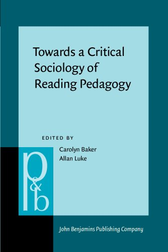 Towards a Critical Sociology of Reading Pedagogy: Papers of the XII World Congress on Reading (Pragmatics & Beyond N