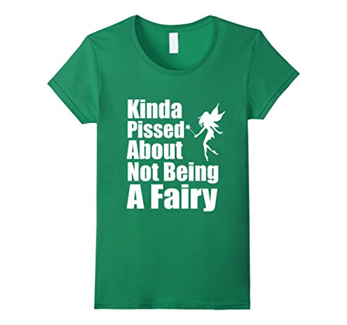 Women's Kinda Pissed About Not Being A Fairy Funny Tee Sh...
