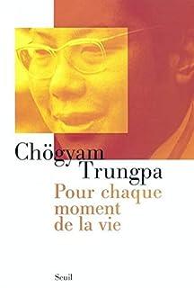 Pour chaque moment de la vie, Trungpa, Chögyam