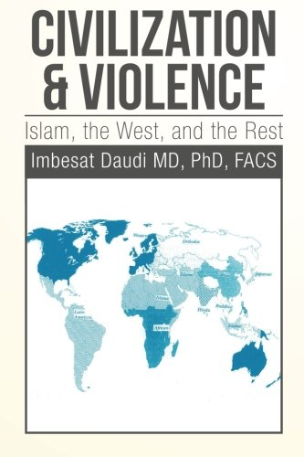 Civilization & Violence:: Islam, the West, and the Rest
