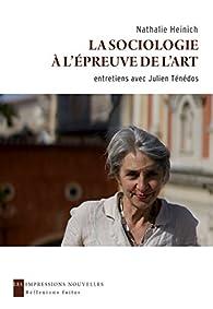 La sociologie à l'épreuve de l'art par Nathalie Heinich
