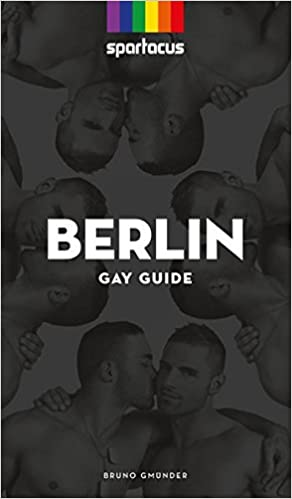 Spartacus Berlin Gay Guide 2016 Ronny Matthes 9783867878609 Amazon Com Books
