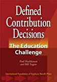 Defined Contribution Decisions : The Education Challenge, Hackleman, Paul and Tugaw, Bill, 0891545840