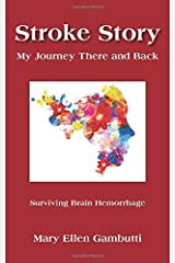 Stroke Story: My Journey There and Back Paperback