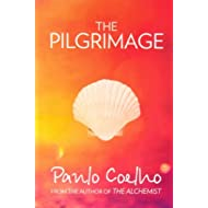 By Paulo Coelho The Pilgrimage: A Contemporary Quest for Ancient Wisdom (New Ed)
