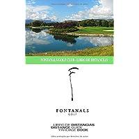 Fontanals Golf - Libro de Distancias: SkyGolfspain.com - Yardage Book (Libro de Distancias / Yardage Book)